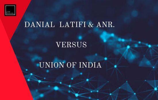 Danial Latifi & Anr. Versus Union of India